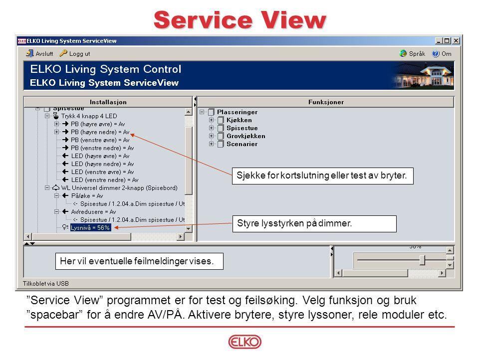 Service View Sjekke for kortslutning eller test av bryter. Styre lysstyrken på dimmer. Her vil eventuelle feilmeldinger vises.