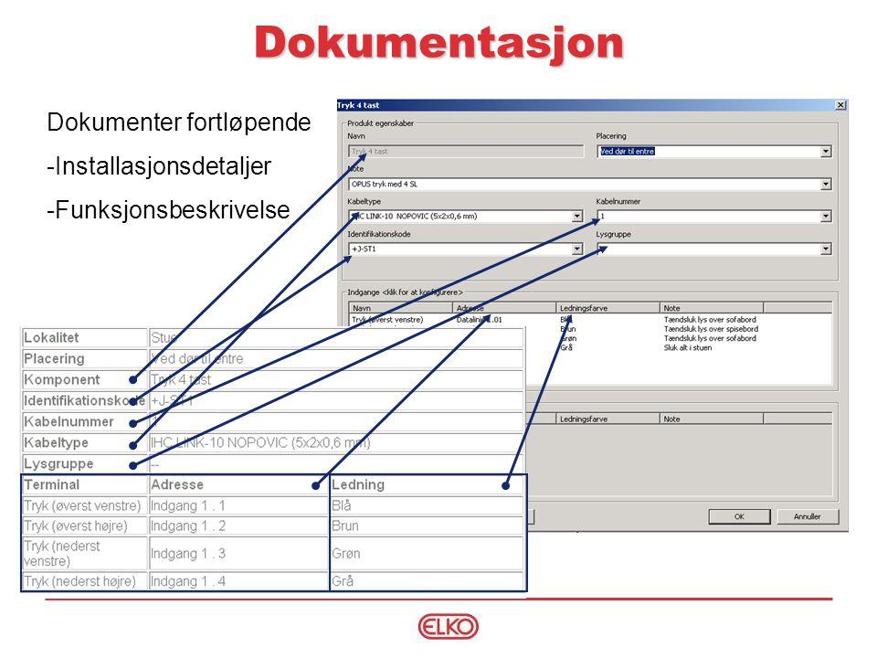 Dokumentasjon Dokumenter fortløpende Installasjonsdetaljer