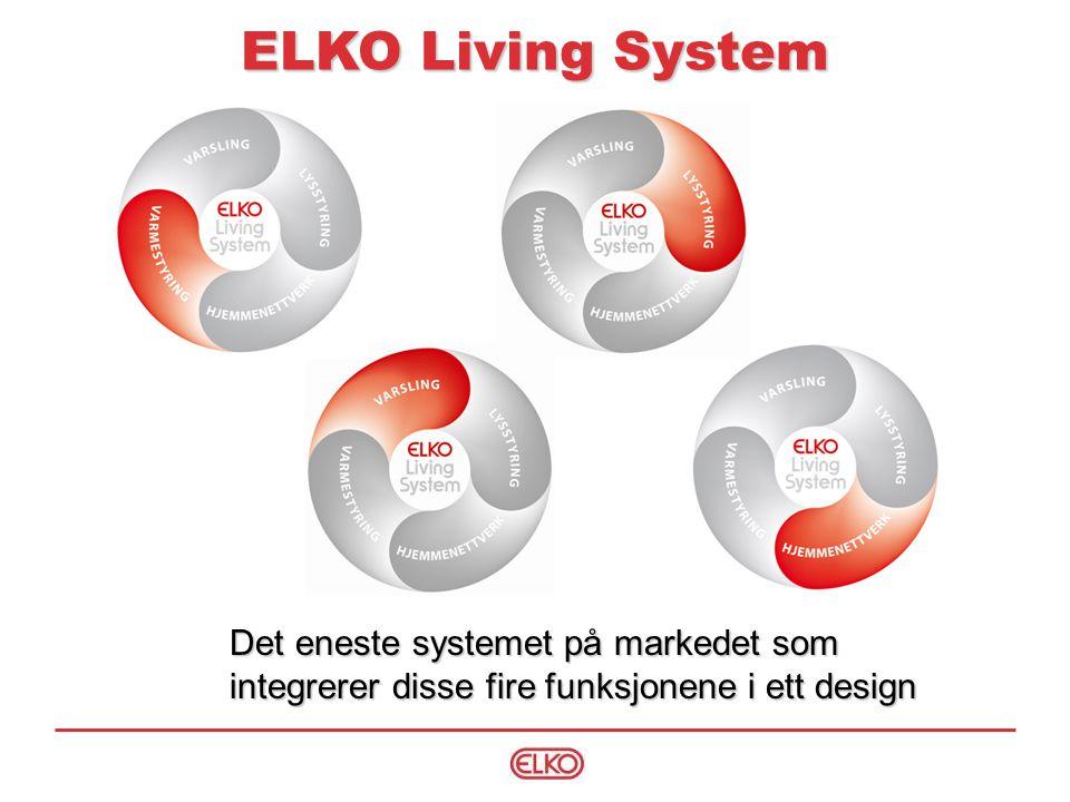 ELKO Living System Det eneste systemet på markedet som integrerer disse fire funksjonene i ett design.
