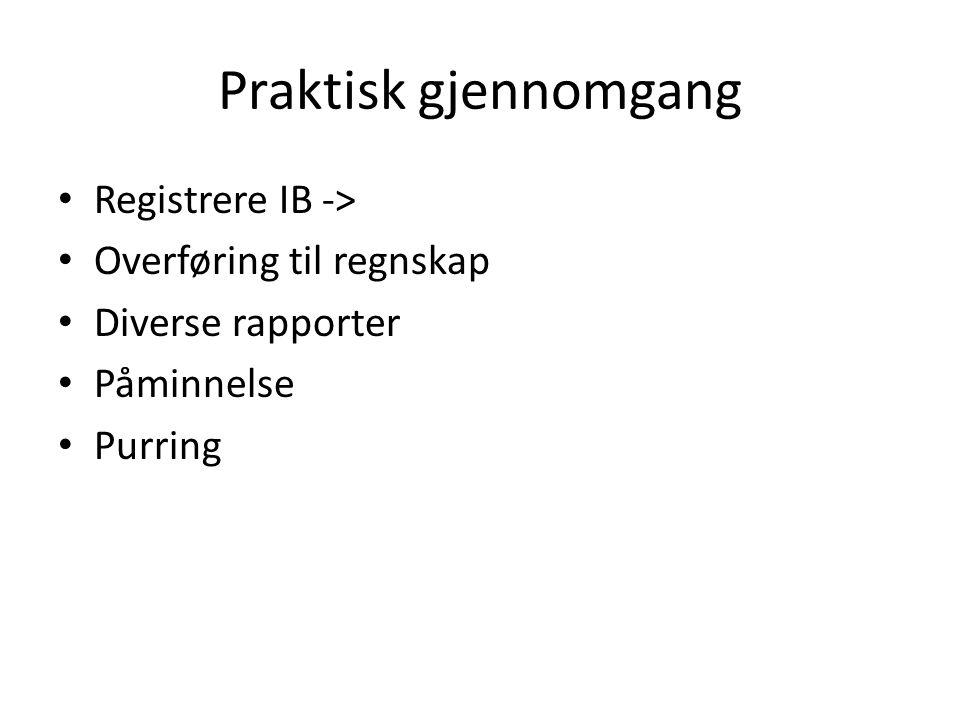 Praktisk gjennomgang Registrere IB -> Overføring til regnskap