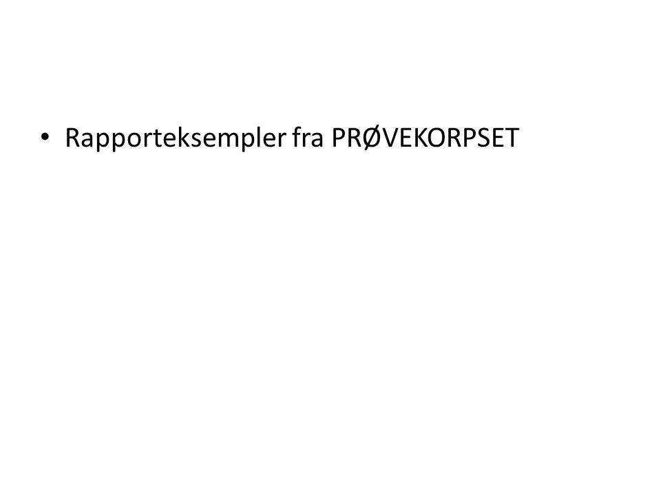 Rapporteksempler fra PRØVEKORPSET