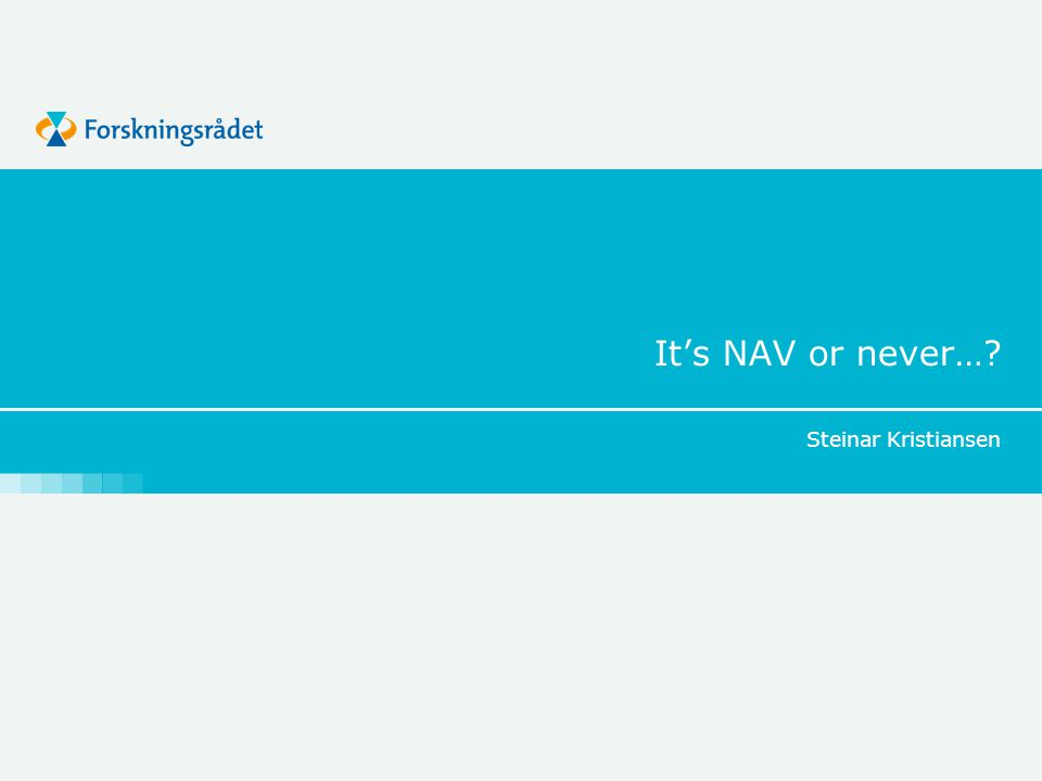 It's NAV or never… Steinar Kristiansen