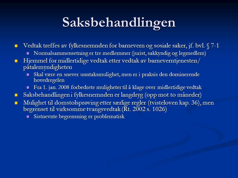 Saksbehandlingen Vedtak treffes av fylkesnemnden for barnevern og sosiale saker, jf. bvl. § 7-1.