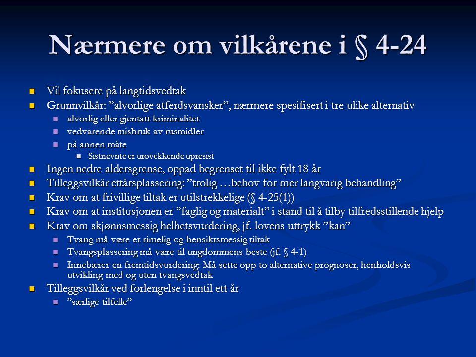 Nærmere om vilkårene i § 4-24