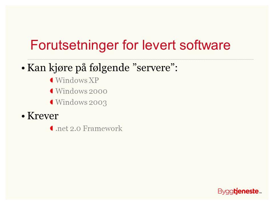 Forutsetninger for levert software