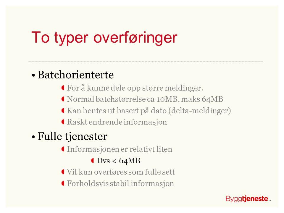 To typer overføringer Batchorienterte Fulle tjenester