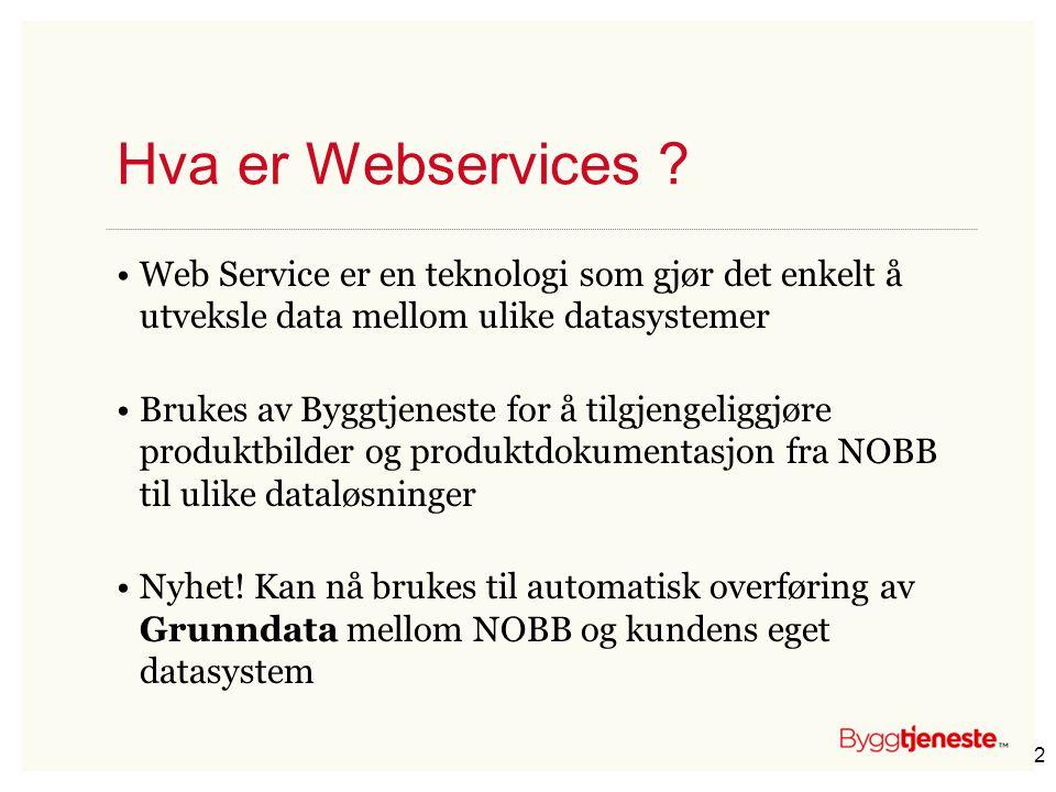 Hva er Webservices Web Service er en teknologi som gjør det enkelt å utveksle data mellom ulike datasystemer.