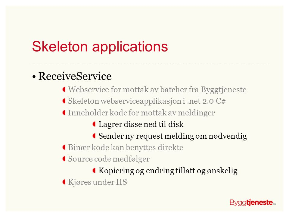 Skeleton applications