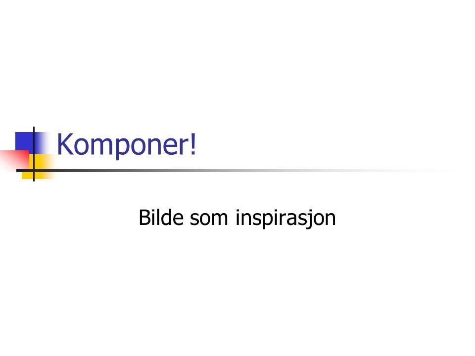 Komponer! Bilde som inspirasjon
