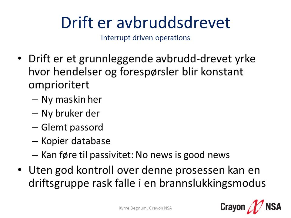 Drift er avbruddsdrevet Interrupt driven operations