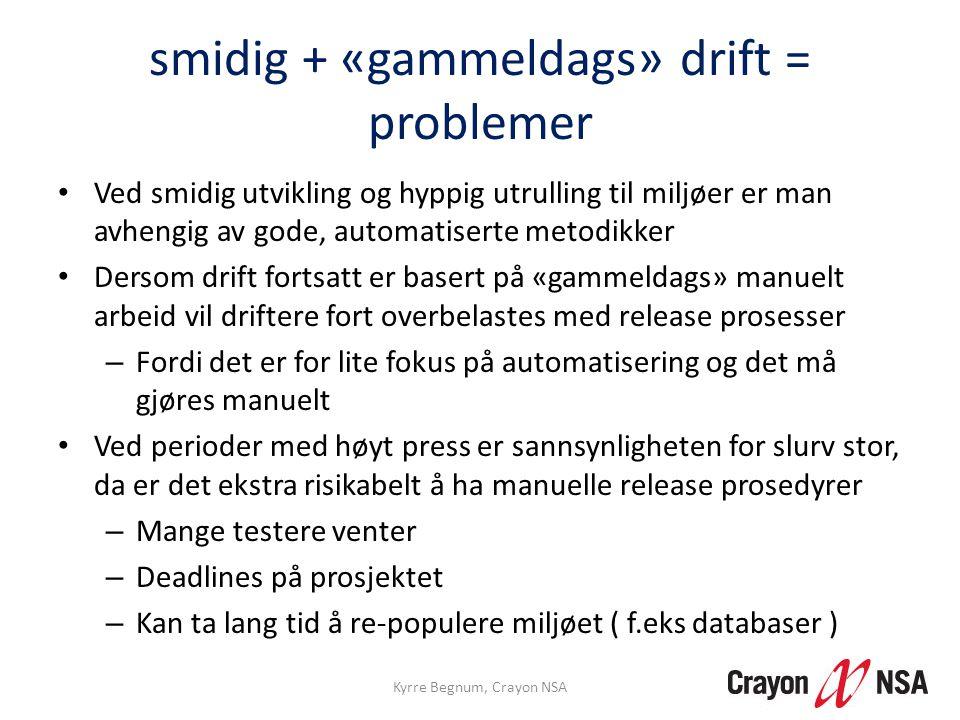 smidig + «gammeldags» drift = problemer