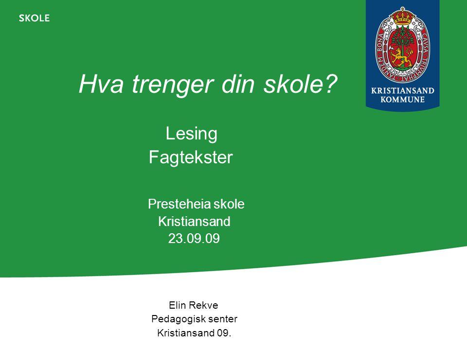 Hva trenger din skole Fagtekster Lesing Presteheia skole Kristiansand
