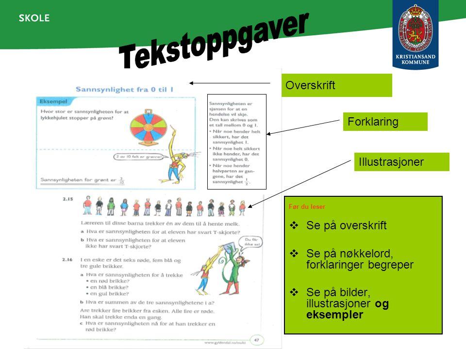 Tekstoppgaver Før du leser Overskrift Forklaring Illustrasjoner