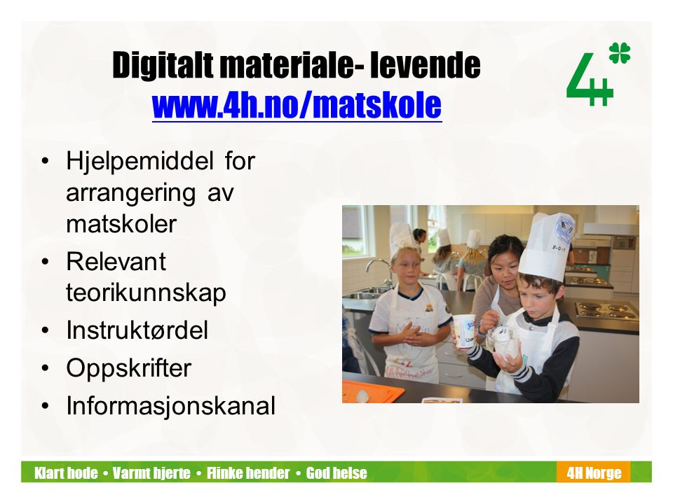 Digitalt materiale- levende www.4h.no/matskole