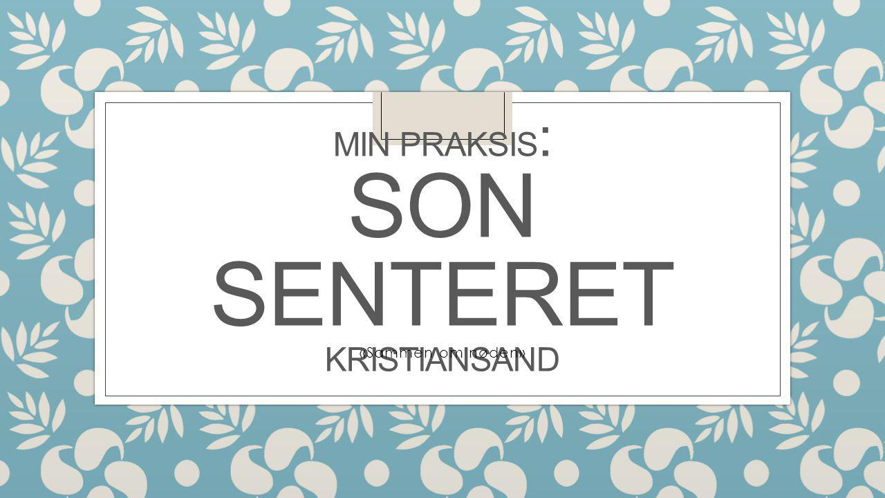 MIN Praksis: SON Senteret Kristiansand