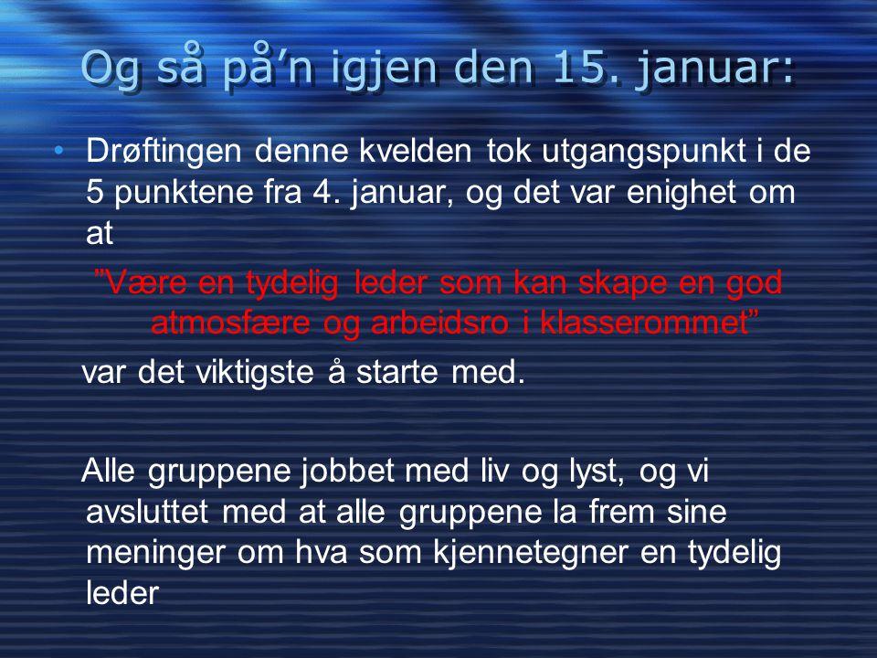 Og så på'n igjen den 15. januar: