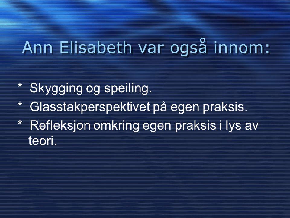 Ann Elisabeth var også innom: