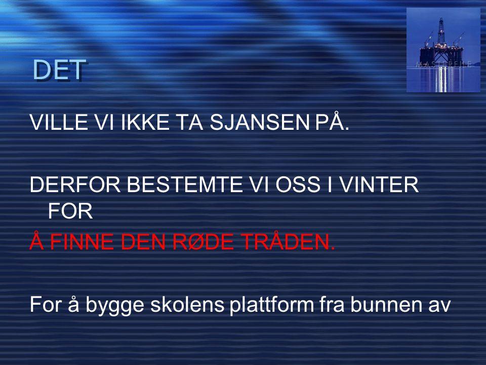 DET VILLE VI IKKE TA SJANSEN PÅ. DERFOR BESTEMTE VI OSS I VINTER FOR Å FINNE DEN RØDE TRÅDEN.