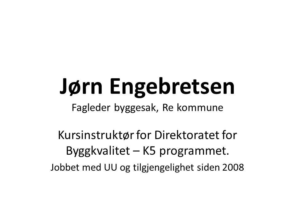 Jørn Engebretsen Fagleder byggesak, Re kommune