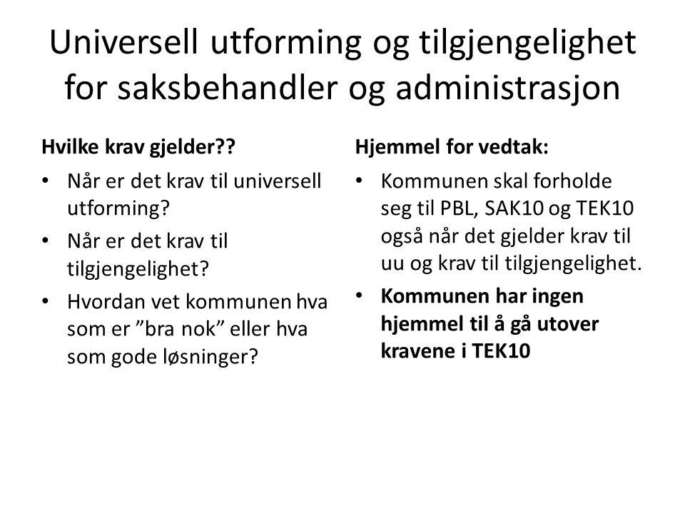 Universell utforming og tilgjengelighet for saksbehandler og administrasjon