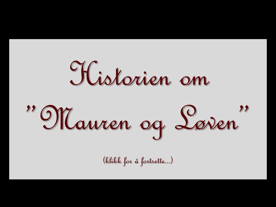 Historien om Mauren og Løven (klikk for å fortsette...)