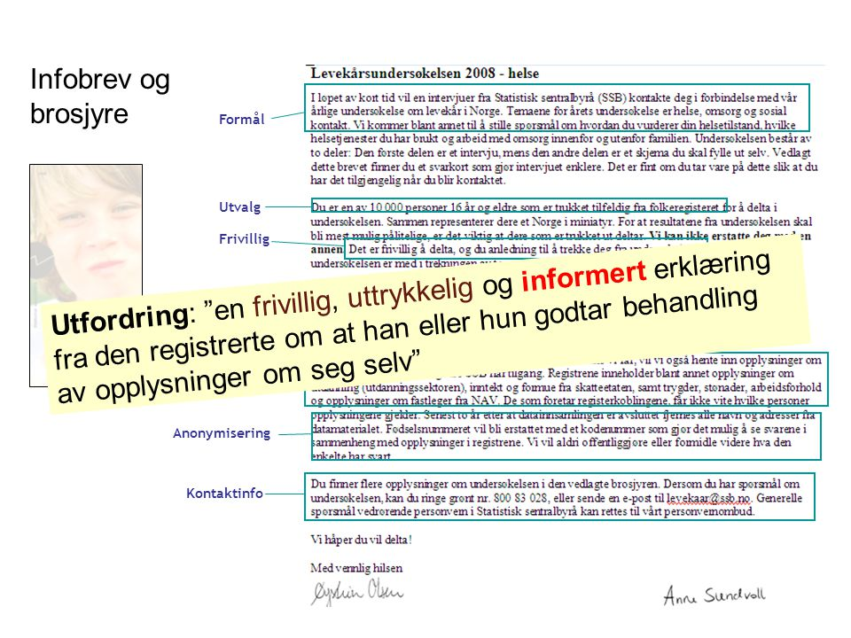 Infobrev og brosjyre Formål. Utvalg. Frivillig.