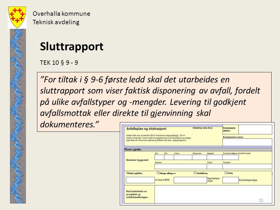Overhalla kommune Teknisk avdeling. Sluttrapport. TEK 10 § 9 - 9.