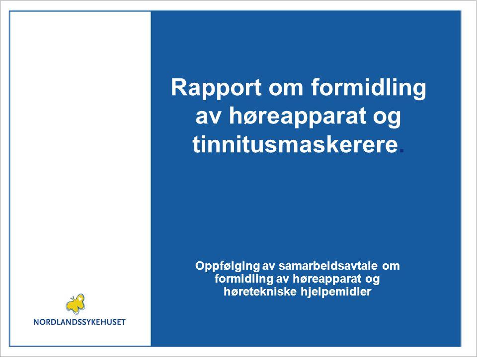 Rapport om formidling av høreapparat og tinnitusmaskerere.