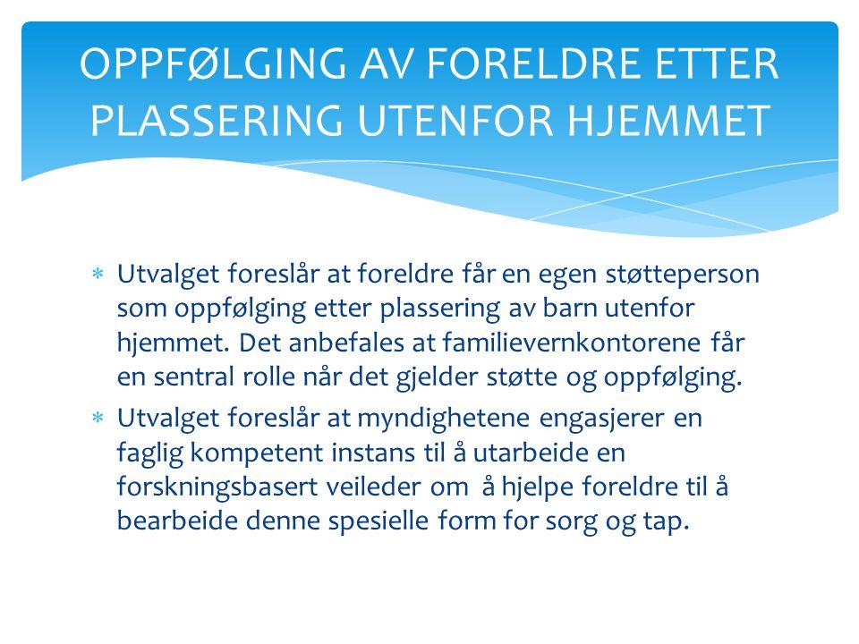 OPPFØLGING AV FORELDRE ETTER PLASSERING UTENFOR HJEMMET