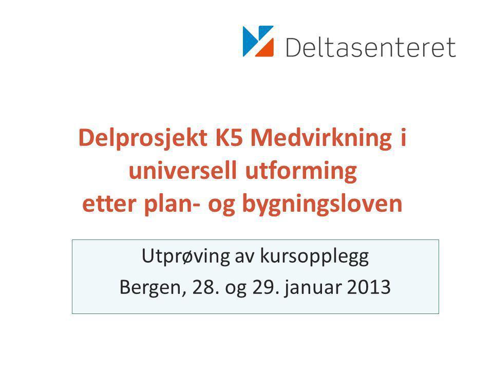 Utprøving av kursopplegg Bergen, 28. og 29. januar 2013