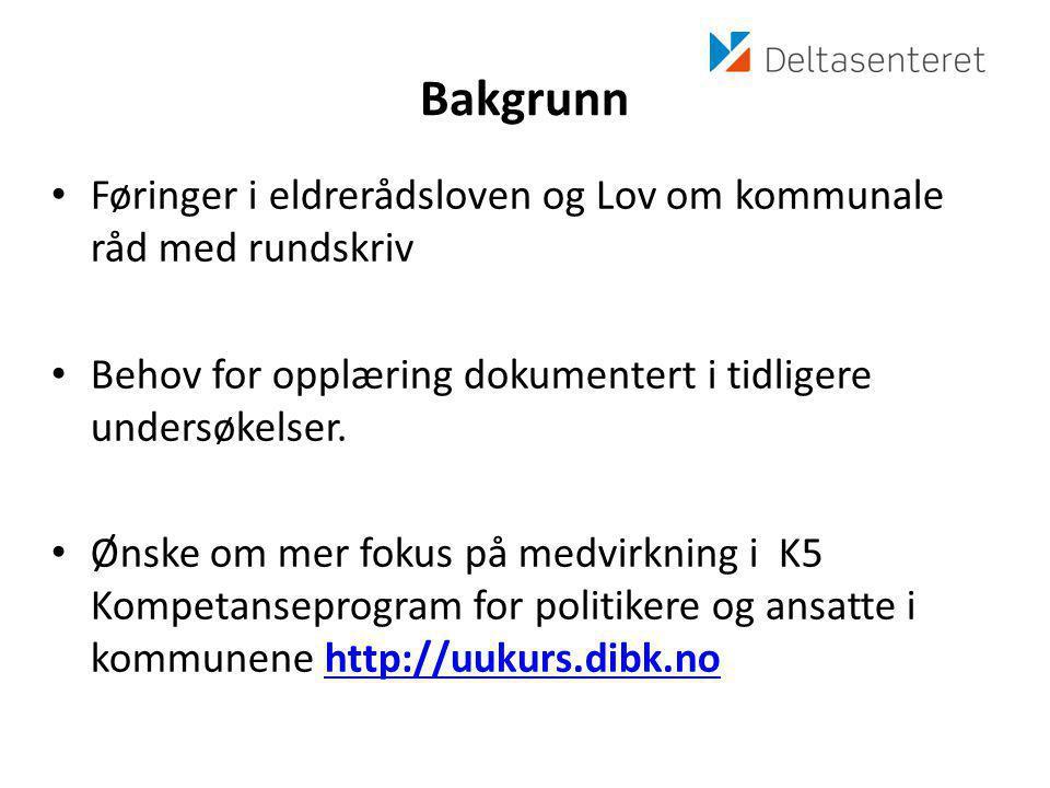 Bakgrunn Føringer i eldrerådsloven og Lov om kommunale råd med rundskriv. Behov for opplæring dokumentert i tidligere undersøkelser.