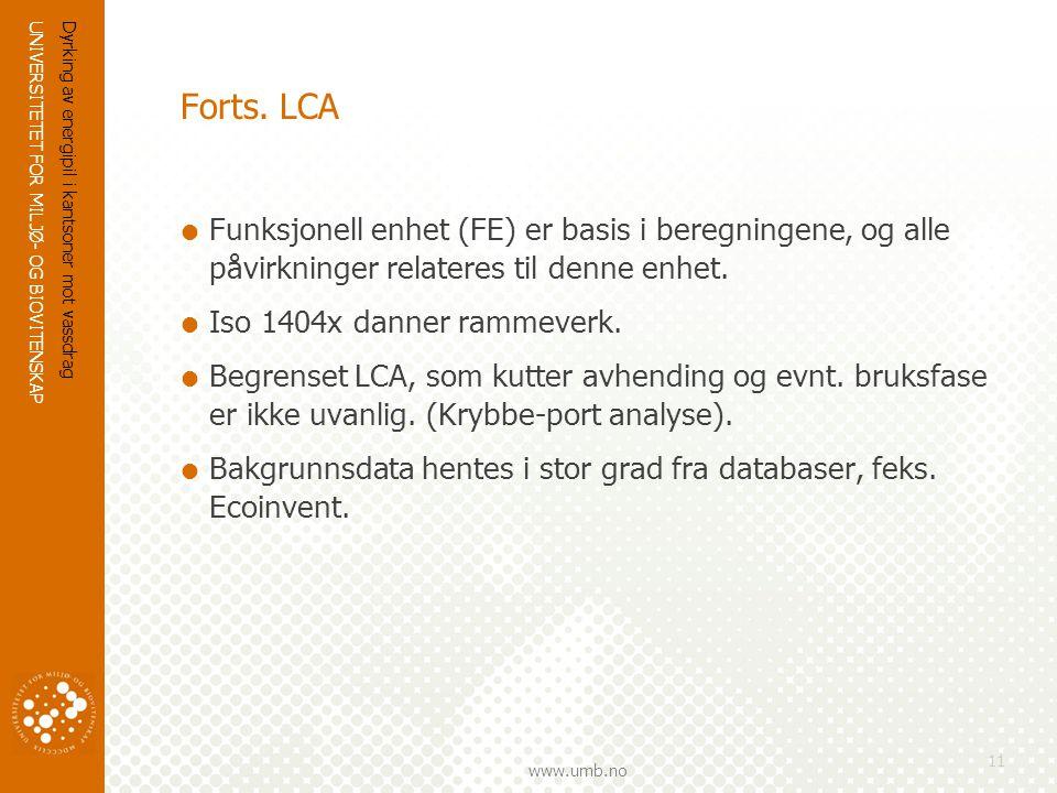 Forts. LCA Funksjonell enhet (FE) er basis i beregningene, og alle påvirkninger relateres til denne enhet.