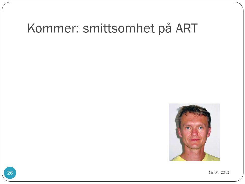 Kommer: smittsomhet på ART