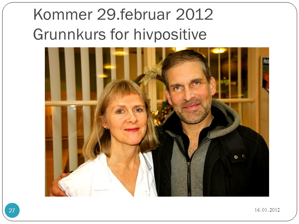 Kommer 29.februar 2012 Grunnkurs for hivpositive