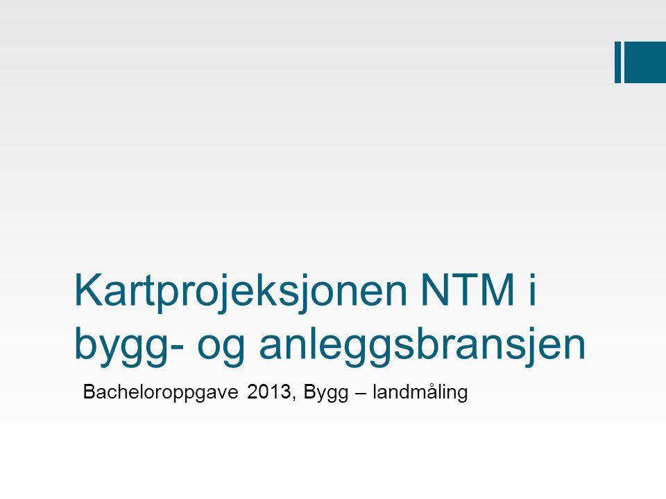 Kartprojeksjonen NTM i bygg- og anleggsbransjen
