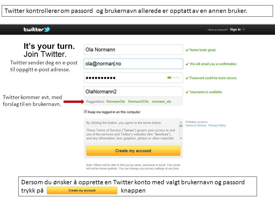 Twitter kontrollerer om passord og brukernavn allerede er opptatt av en annen bruker.