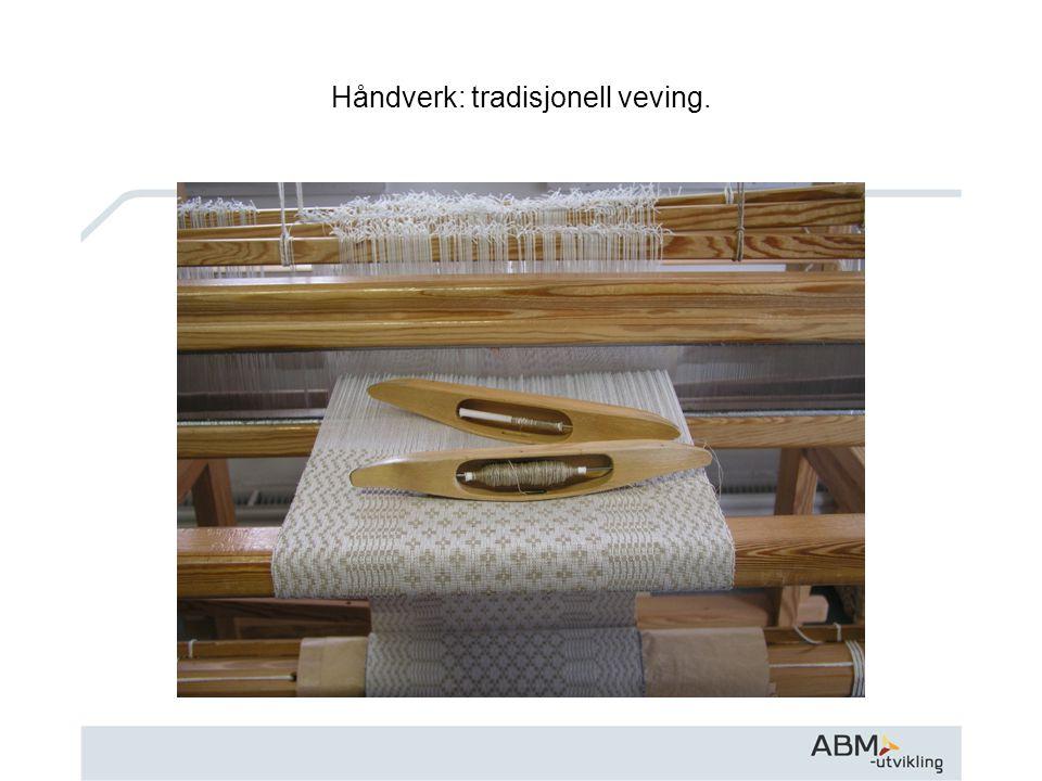Håndverk: tradisjonell veving.