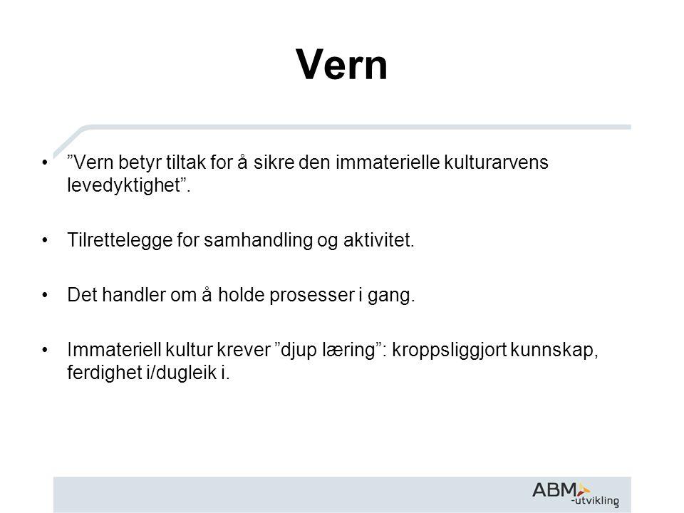 Vern Vern betyr tiltak for å sikre den immaterielle kulturarvens levedyktighet . Tilrettelegge for samhandling og aktivitet.