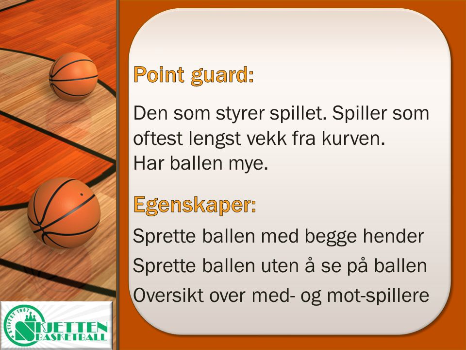 Point guard: Egenskaper: