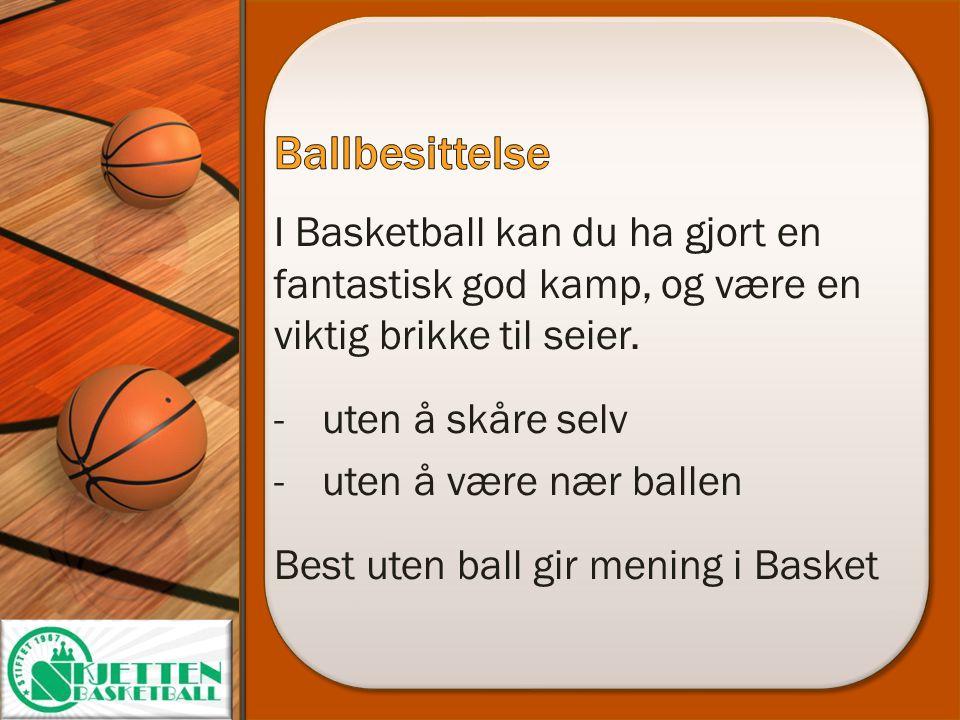Ballbesittelse I Basketball kan du ha gjort en fantastisk god kamp, og være en viktig brikke til seier.