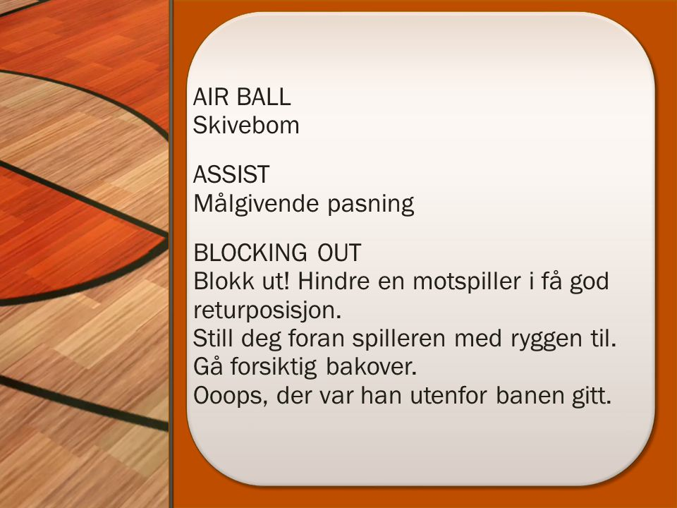 AIR BALL Skivebom ASSIST Målgivende pasning BLOCKING OUT Blokk ut