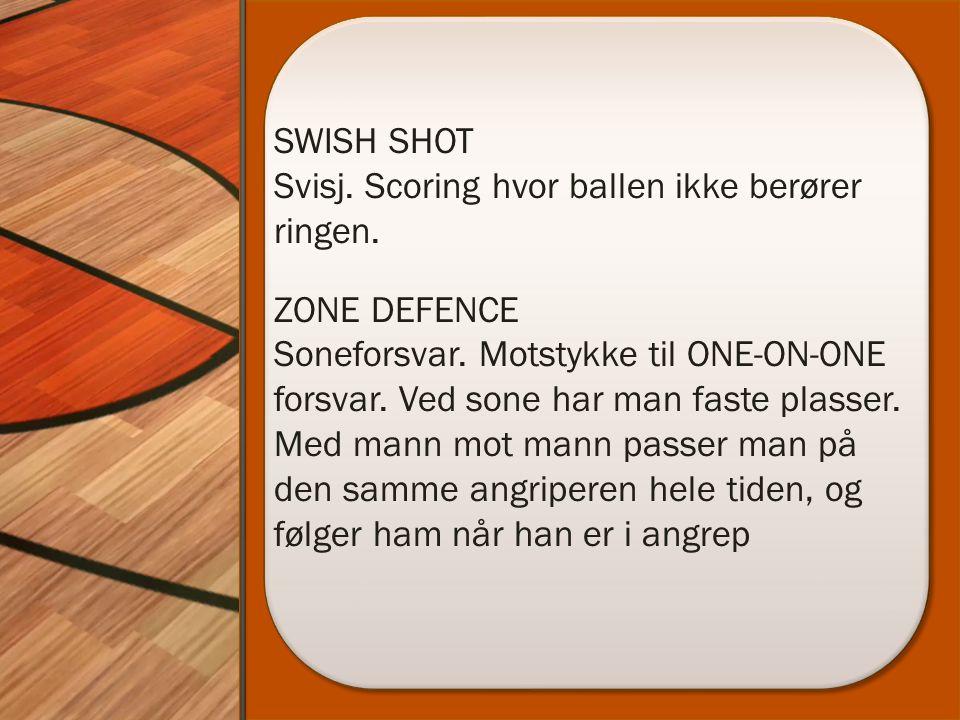 SWISH SHOT Svisj. Scoring hvor ballen ikke berører ringen