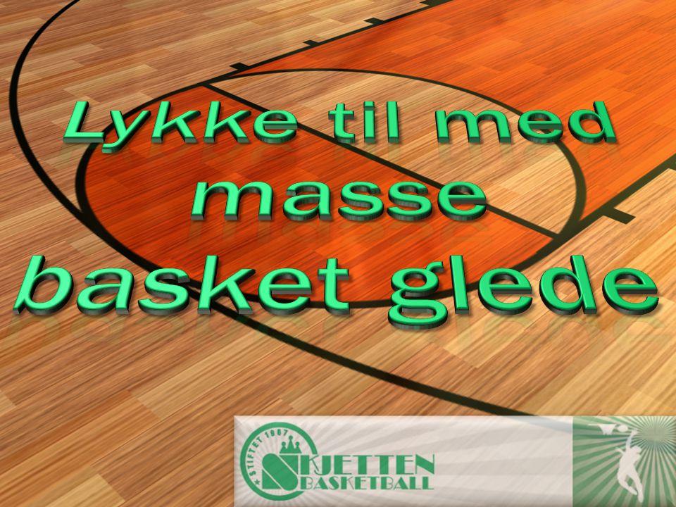 Lykke til med masse basket glede