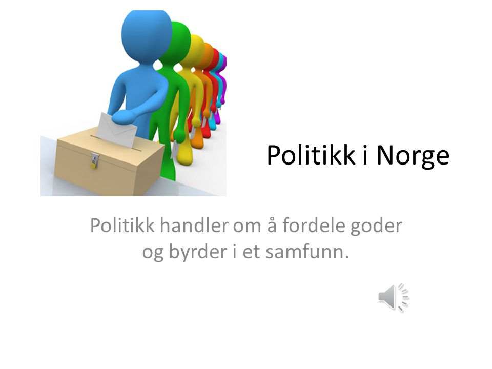 Politikk handler om å fordele goder og byrder i et samfunn.