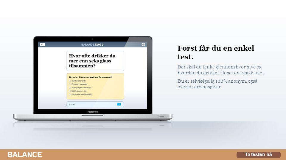 Først får du en enkel test.