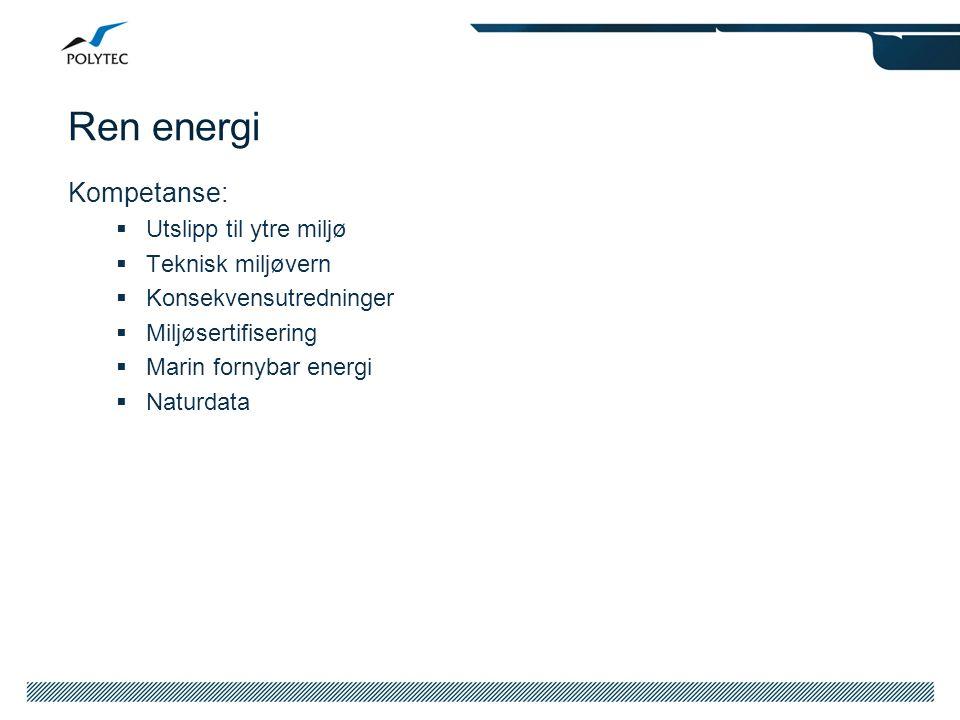 Ren energi Kompetanse: Utslipp til ytre miljø Teknisk miljøvern