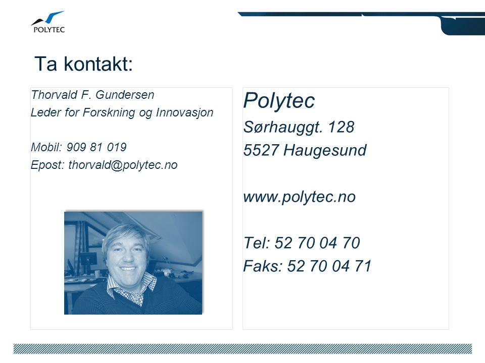 Polytec Ta kontakt: Sørhauggt. 128 5527 Haugesund www.polytec.no