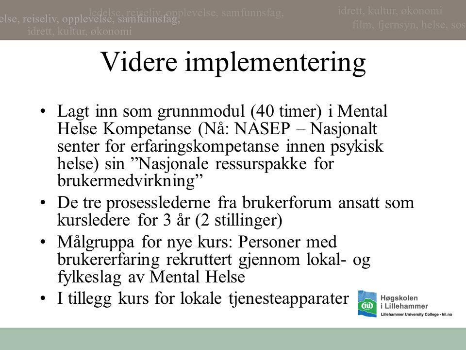 Videre implementering