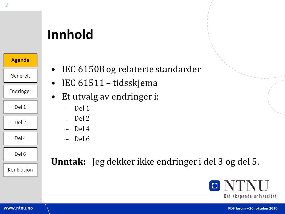 Innhold IEC 61508 og relaterte standarder IEC 61511 – tidsskjema