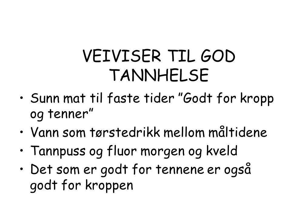 VEIVISER TIL GOD TANNHELSE